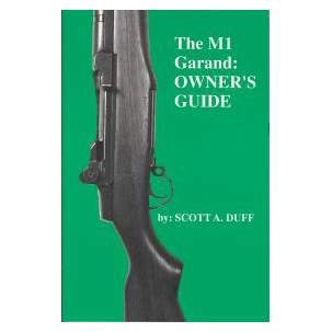 The M1 Garand: Owner's Guide
