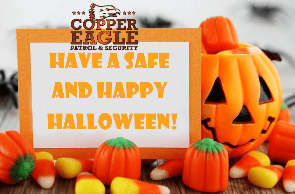 Copper Eagle Patrol… Halloween Safety for Next Tuesday