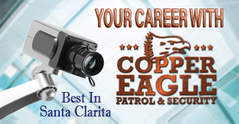 New Career with The Top Security Agency In SCV   Copper Eagle Patrol & Security