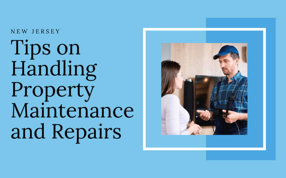Tips on Handling Property Maintenance and Repairs in New Jersey