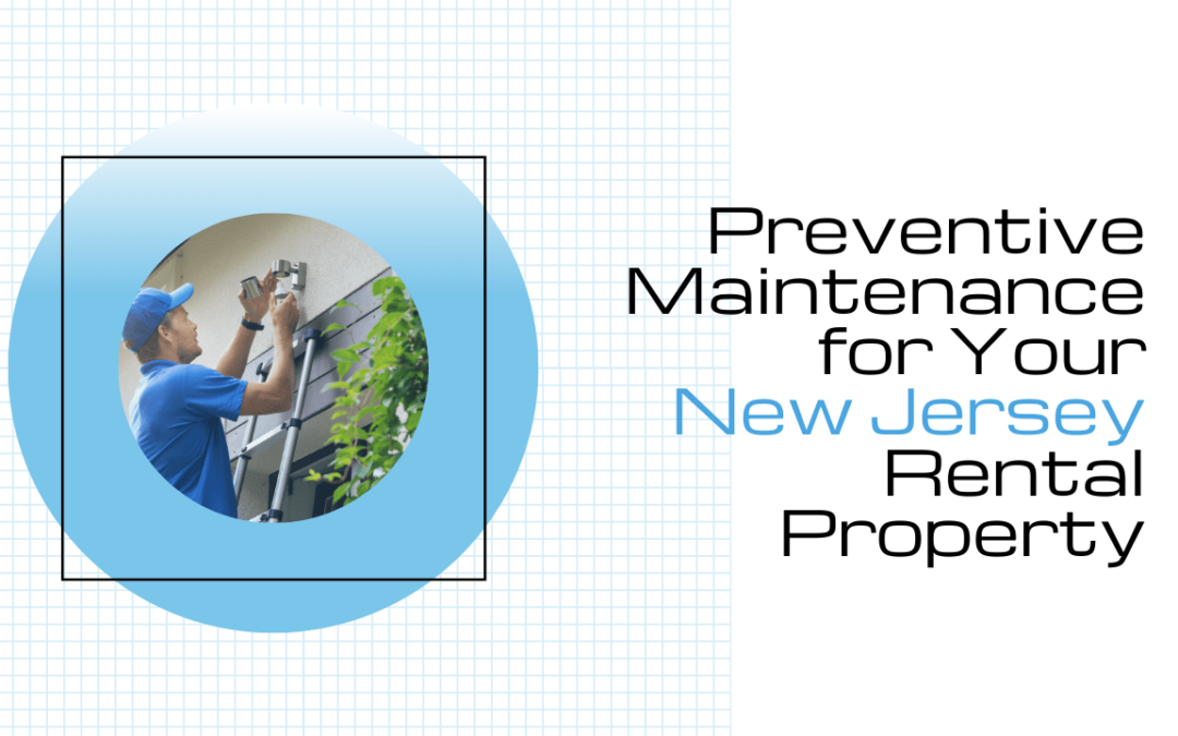 Preventive Maintenance for Your New Jersey Rental Property