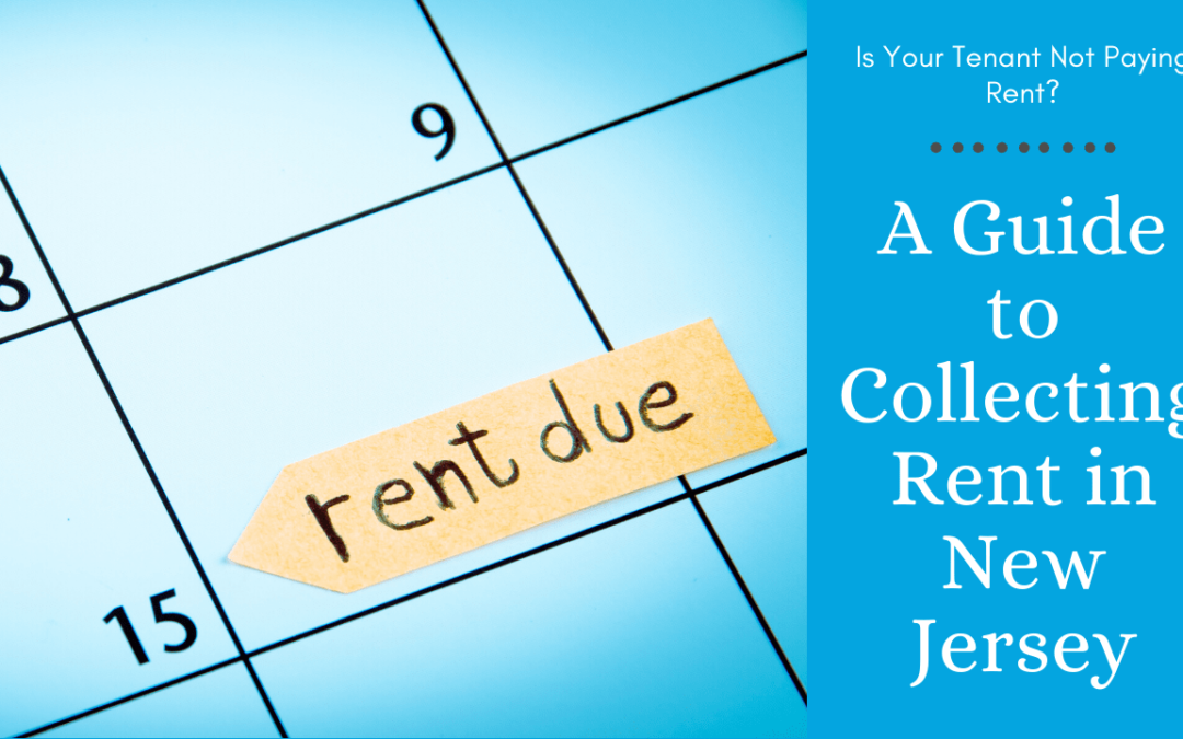 Is Your Tenant Not Paying Rent? – A Guide to Collecting Rent in New Jersey