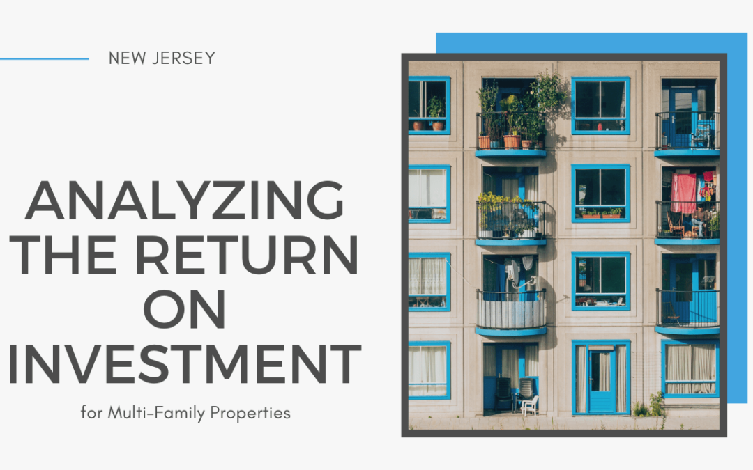 Analyzing the Return on Investment for New Jersey Multi-Family Properties
