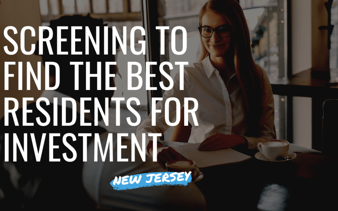 Screening to Find the Best Residents for New Jersey Investment