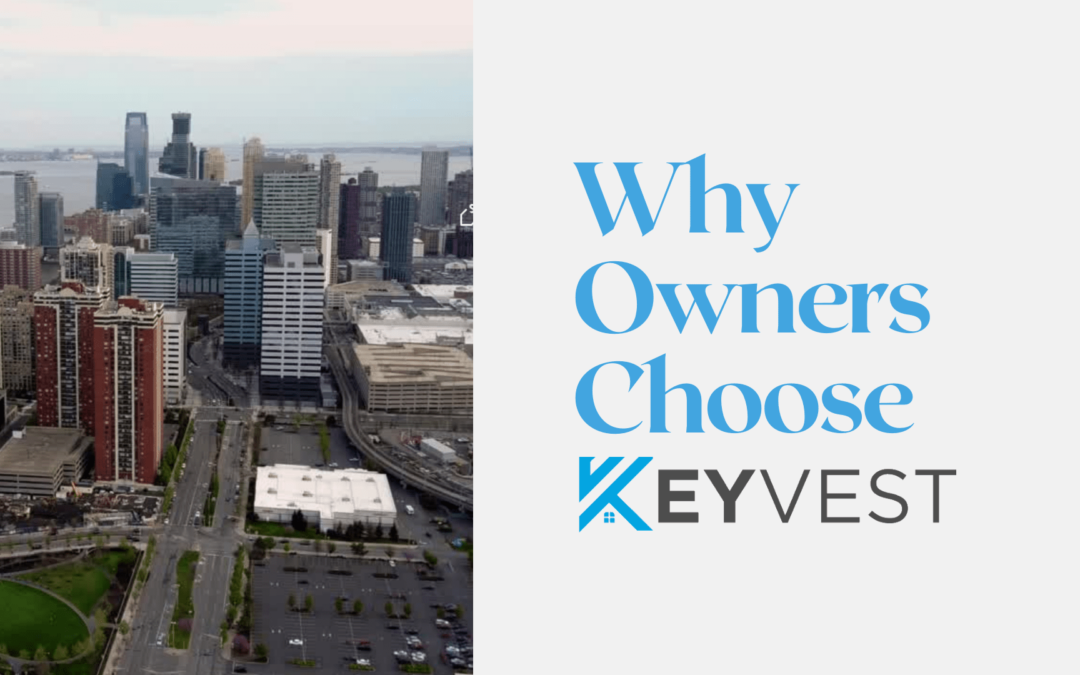 Why Owners Choose KeyVest for their Property Management Needs