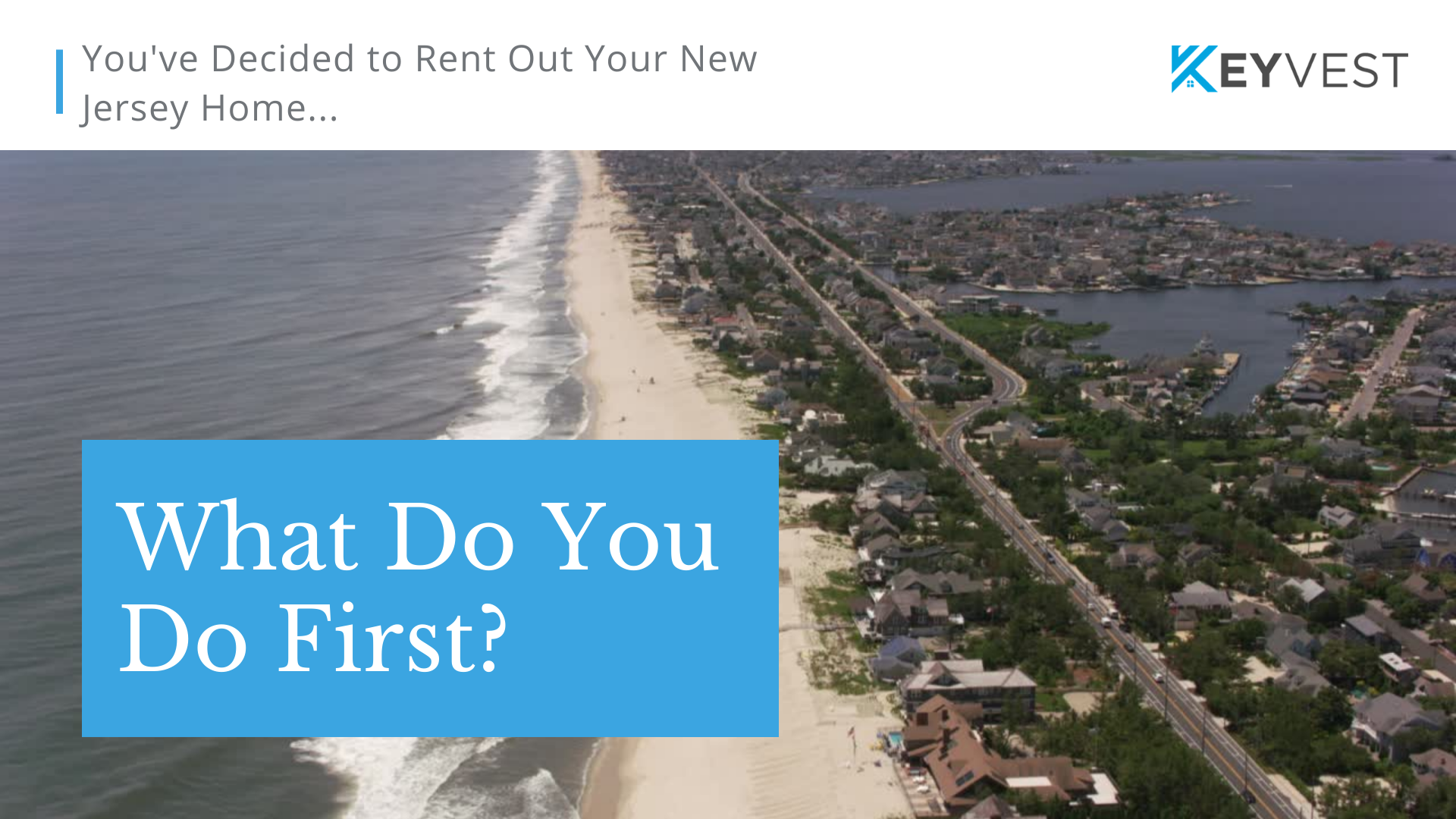 You've Decided to Rent Out Your New Jersey Property, What Do You Do First?