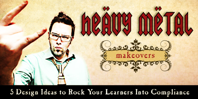 heavy-metal-makeovers-elearning
