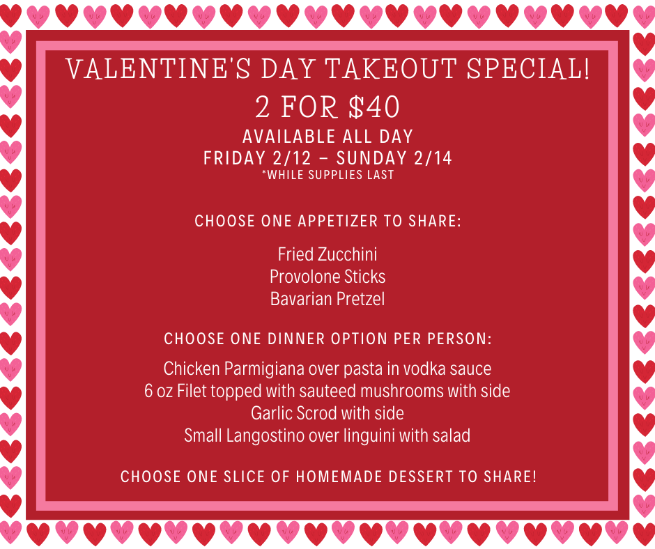 Valentine's Day Weekend Takeout  2 for $40 Special