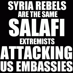 Syria-Rebels-Are-The-Same-Salafi-Extremists-Attacking-US-Embassies-290x290