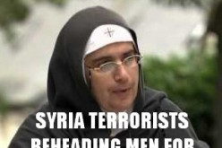 Renowned Catholic Nun Warns Syria Terrorists Beheading Men For Religion