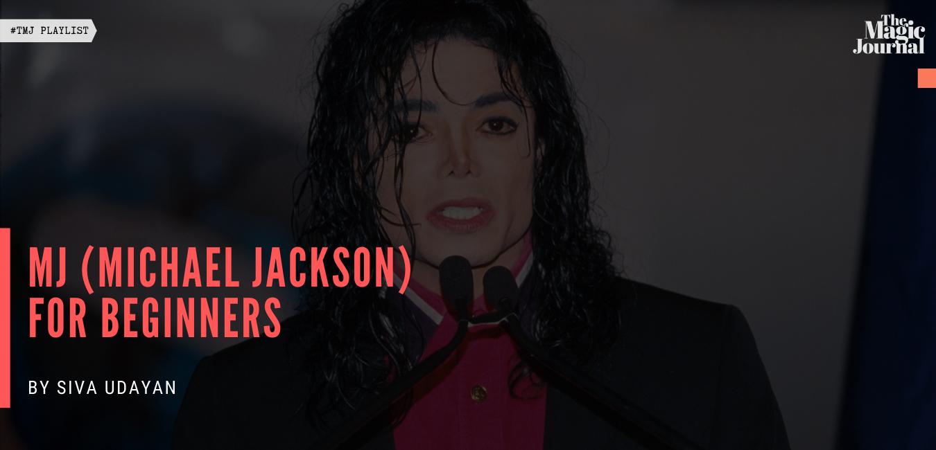 MJ (Michael Jackson) For Beginners