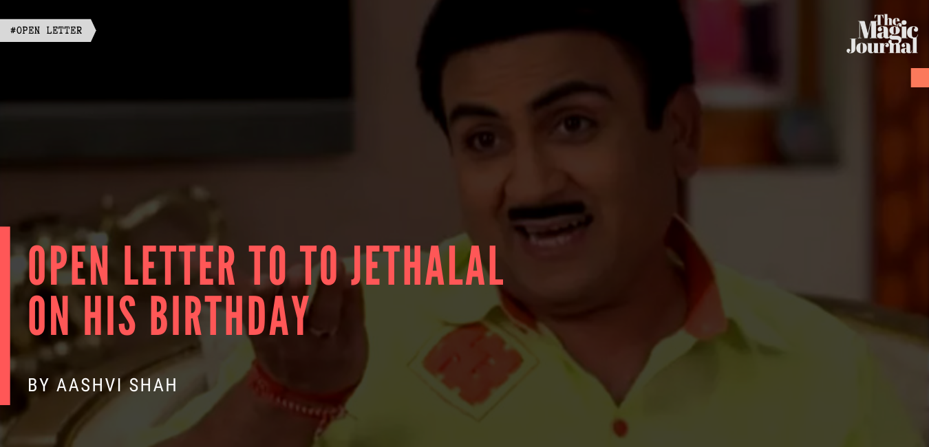Open Letter To Jethalal on his Birthday