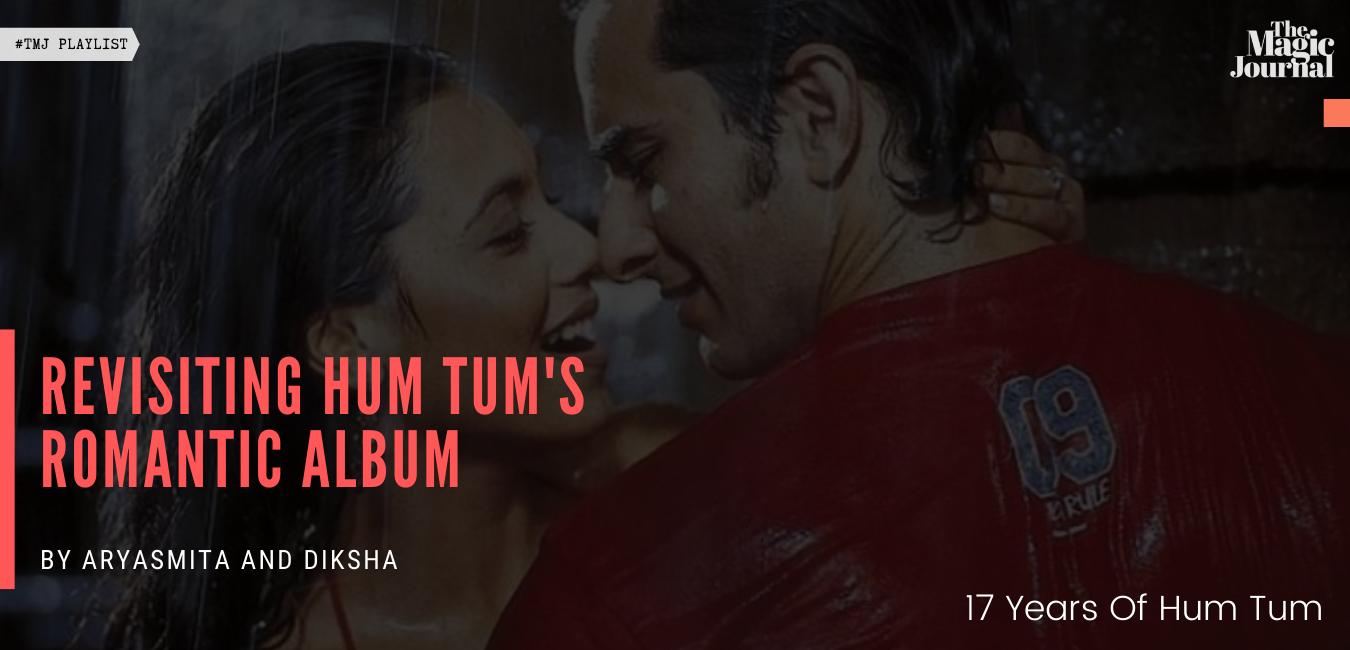 Revisiting Hum Tum's Romantic Album