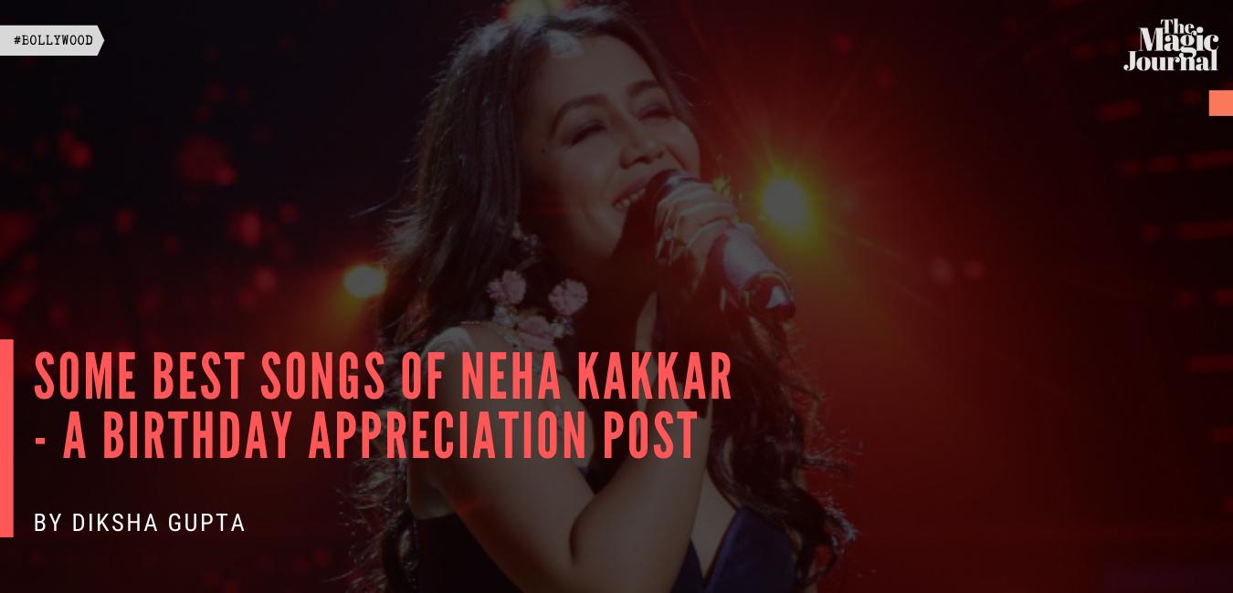 Some best songs of Neha Kakkar