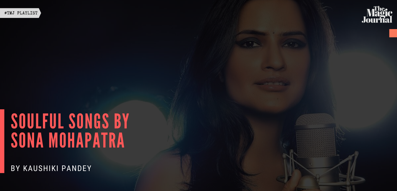 Soulful Songs By Sona Mohapatra