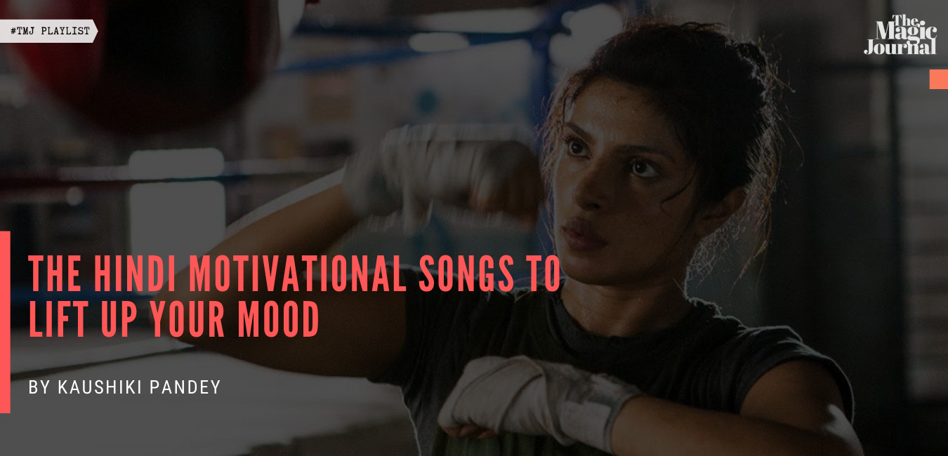 The Hindi Motivational Songs To Lift Up Your Mood