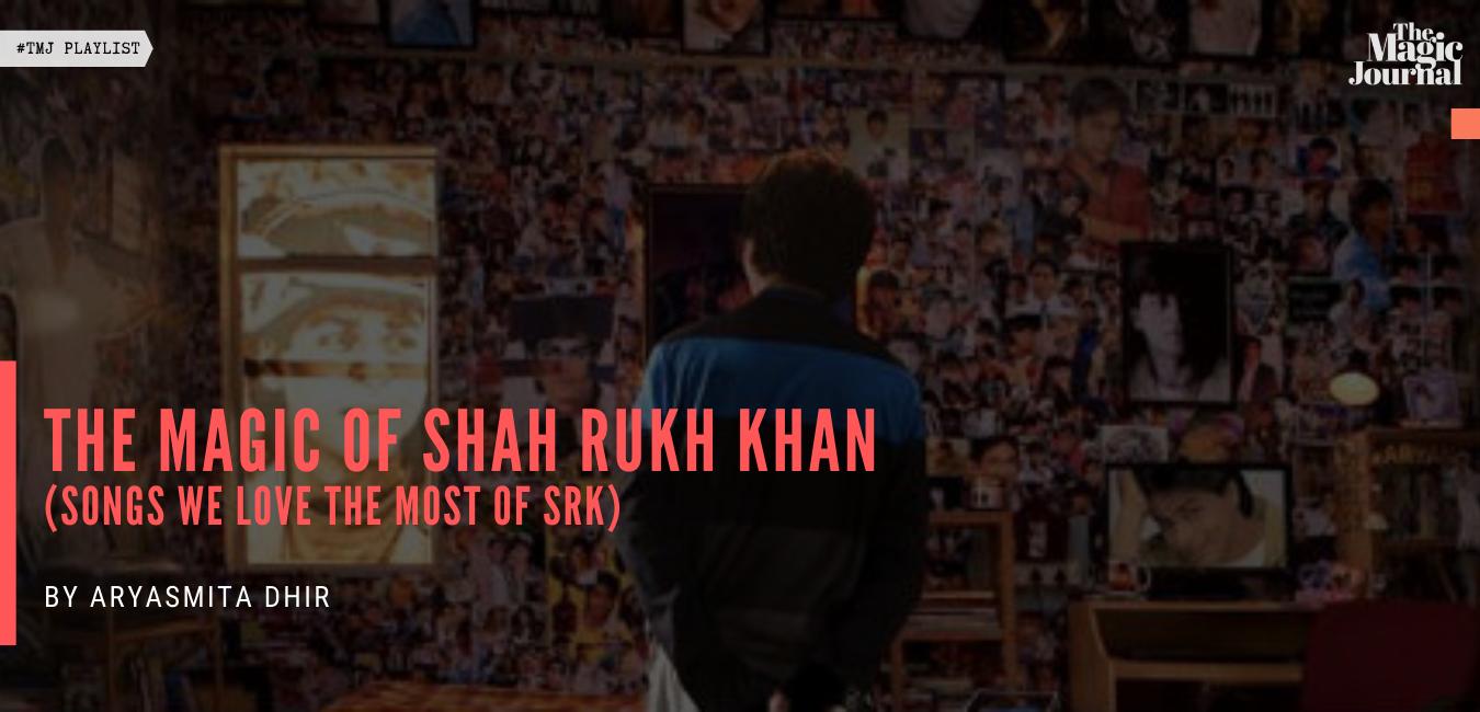 The Magic of Shah Rukh Khan