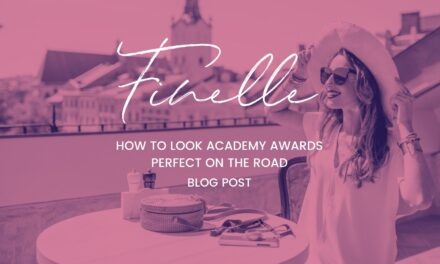 How to look academy awards perfect on the road