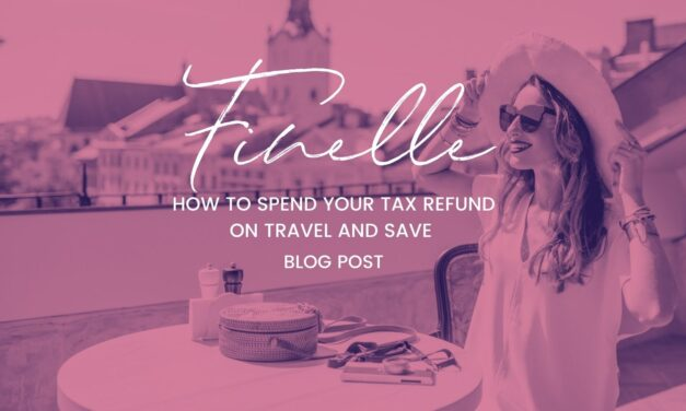 How to Spend Your Tax Refund Money on Travel and Save
