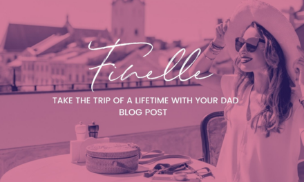 Take the Trip of a Lifetime with Your Father