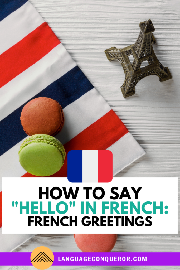 """How to Say """"Hello"""" in French: French Greetings"""