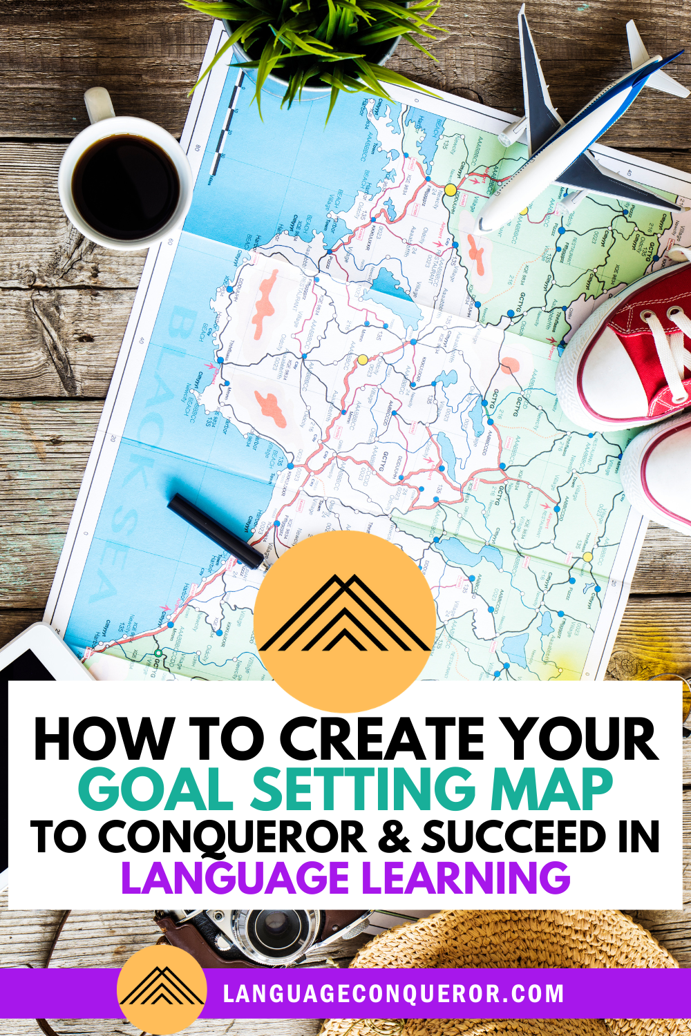 How to Create Your Goal Setting Map to Conqueror and Succeed in Language Learning