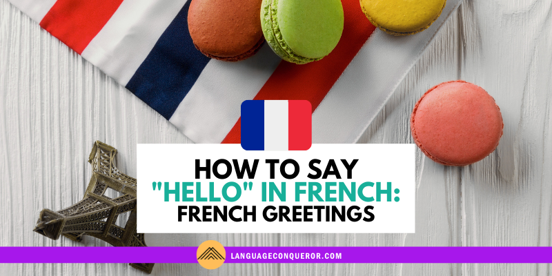 Snack-Sized Language Episode 4: How to Say Hello in French