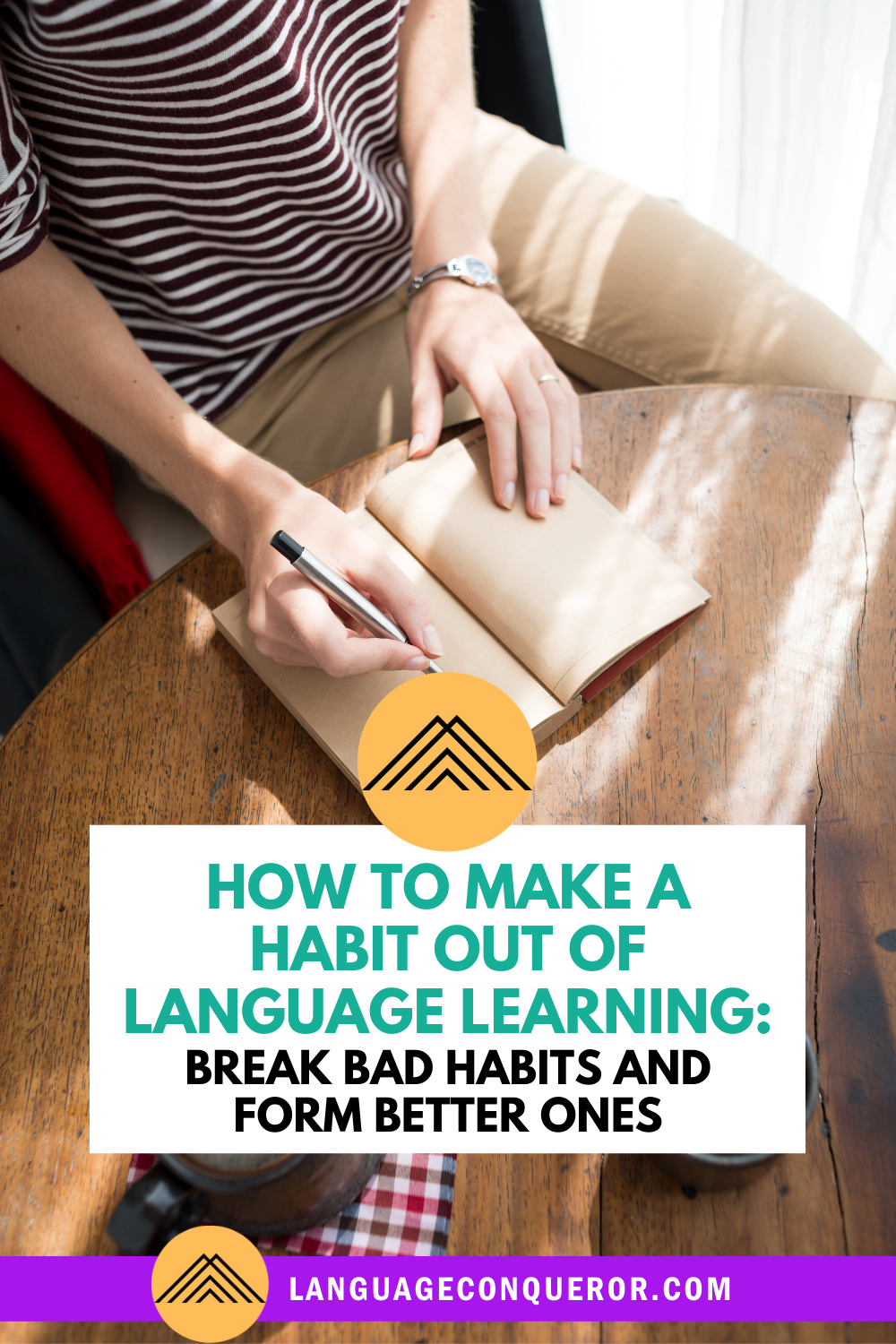 How to Make a Habit Out of Language Learning: Break Bad Habits And Form Better Ones