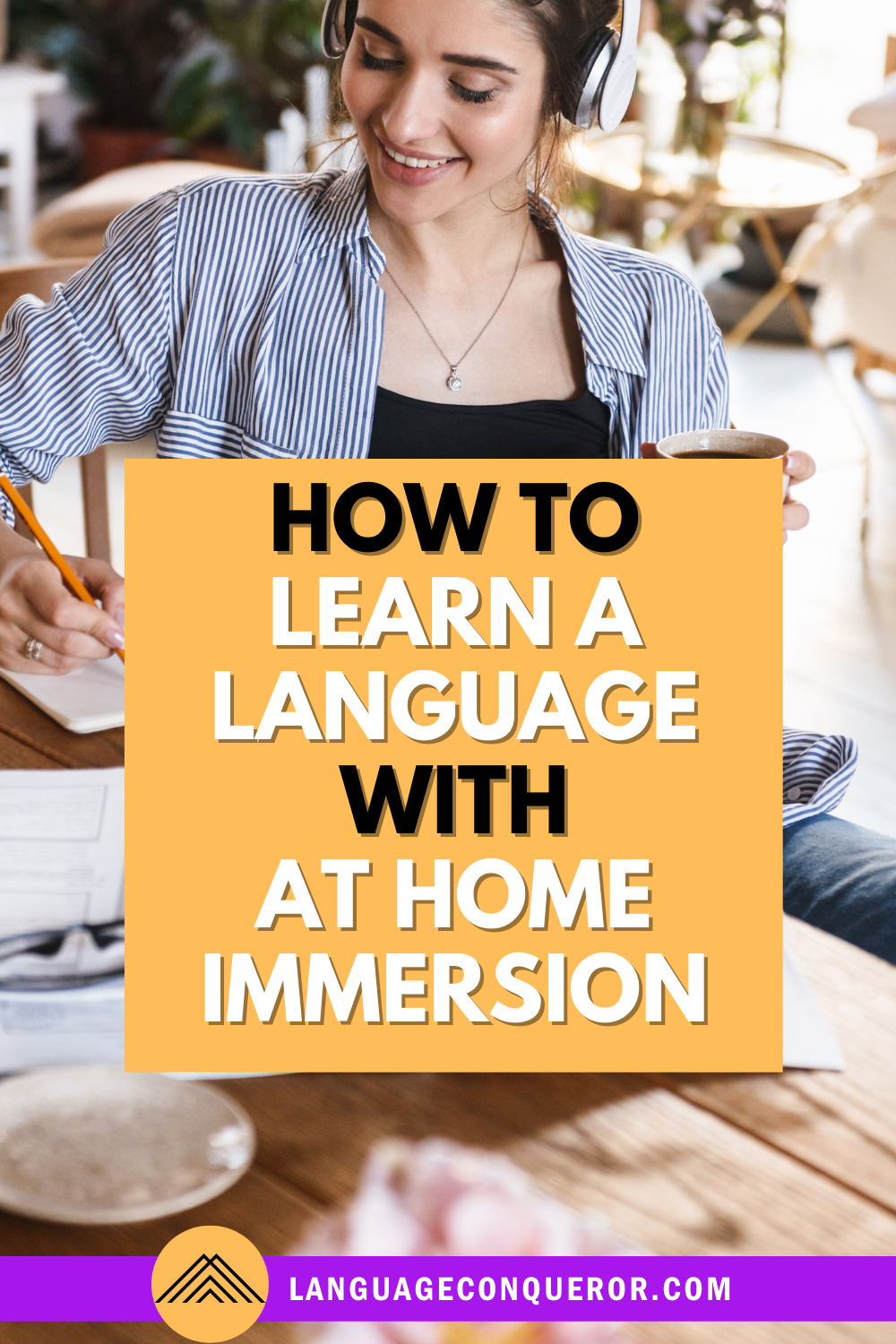How to Learn a Language With At Home Immersion