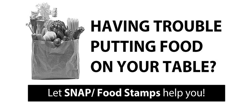 Having trouble putting food on your table? Let SNAP/Food Stamps help you!