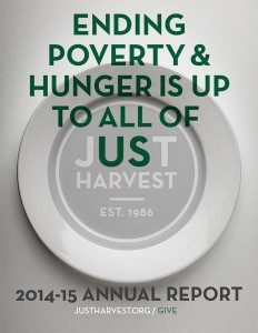 Ending poverty & hunger is up to all of us - Just Harvest 2014-15 Annual Report