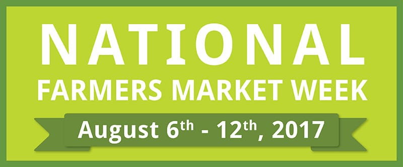 National Farmers Market Week Aug. 6-12, 2017