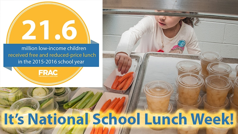 It's National School Lunch Week! 21.6 million low-income kids receive free or reduce price school meals in 2015-16