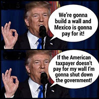 """Trump: """"We're going to build a wall and Mexico is going to pay for it!"""" """"If the American taxpayer doesn't pay for my wall I'm gonna shut down the government!"""" via flickr (Thomas Cizauskas)"""