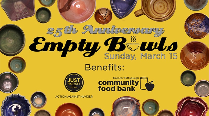 25th Anniversary Empty Bowls on Sunday, March 15 benefits Just Harvest and Greater Pittsburgh Community Food Bank