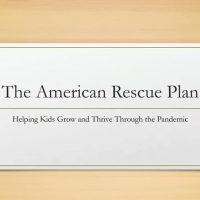 The American Rescue Plan: Helping Kids Grow and Thrive Through the Pandemic