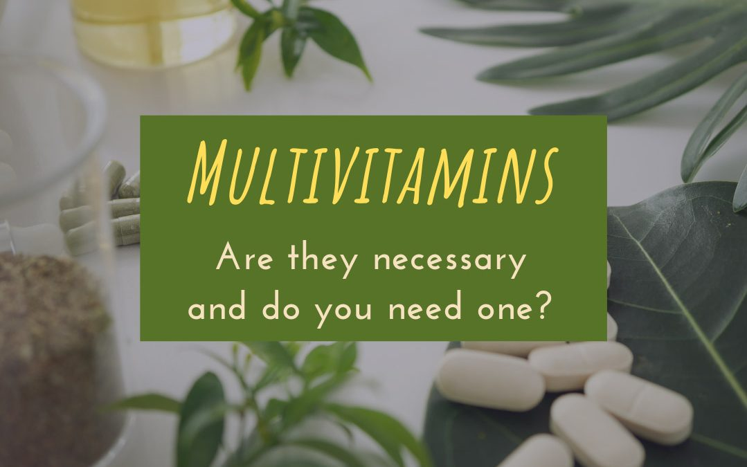 Multivitamins: are they necessary and do you need one?