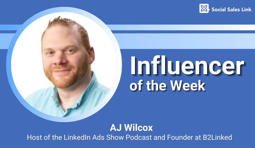 Influencer of the Week - AJ Wilcox