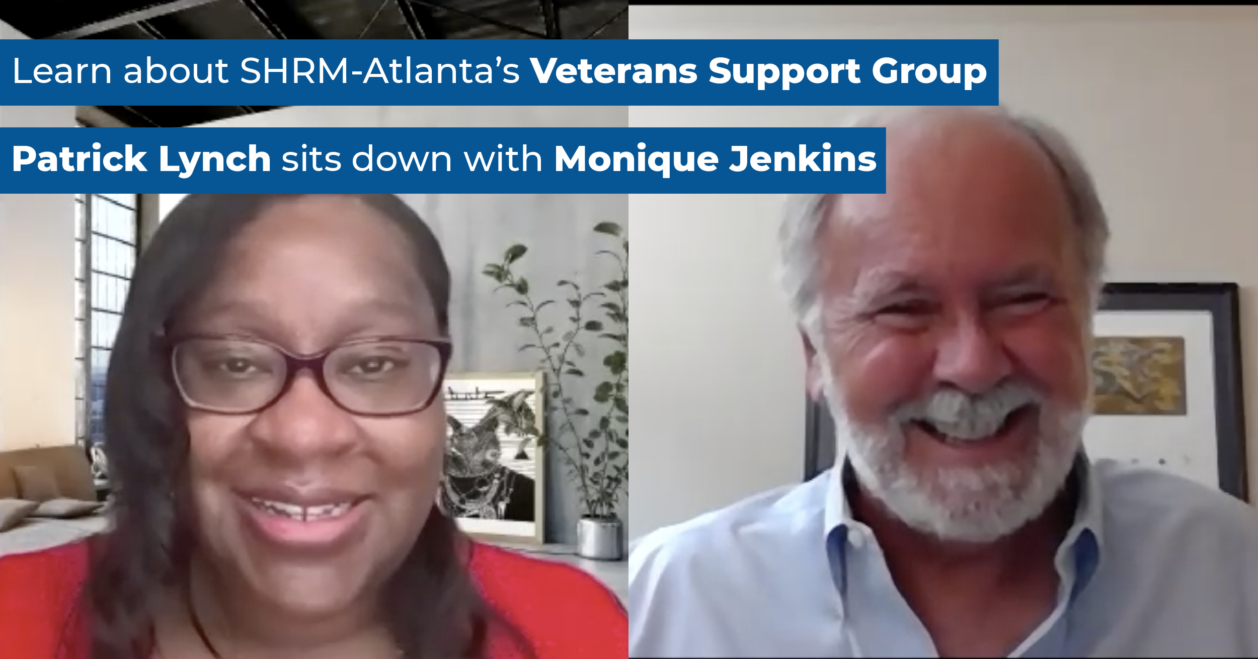 Learn about SHRM-Atlanta's Veterans Support Group! Patrick Lynch sits down with Monique Jenkins.