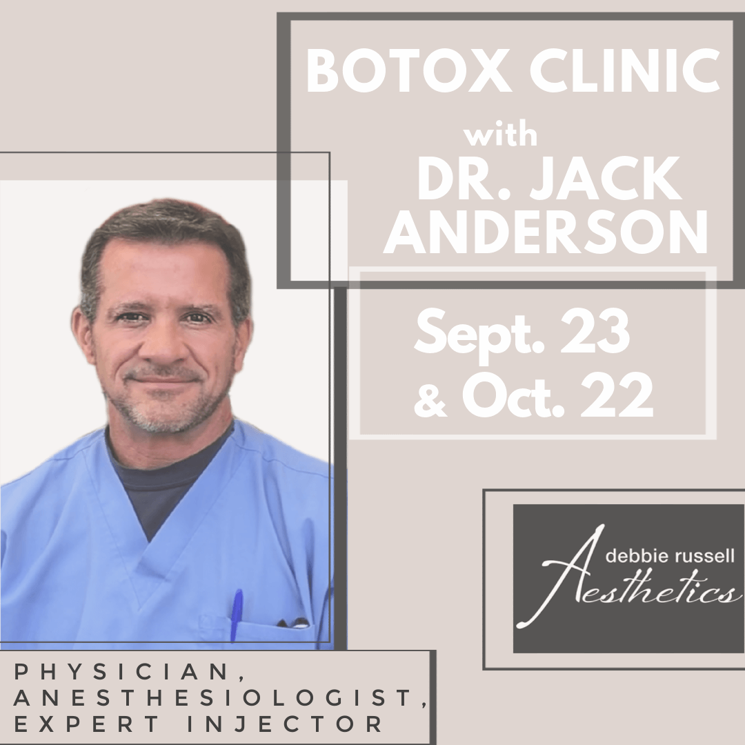 Botox Clinic w/ Dr. Jack Anderson: September 23rd & October 22nd