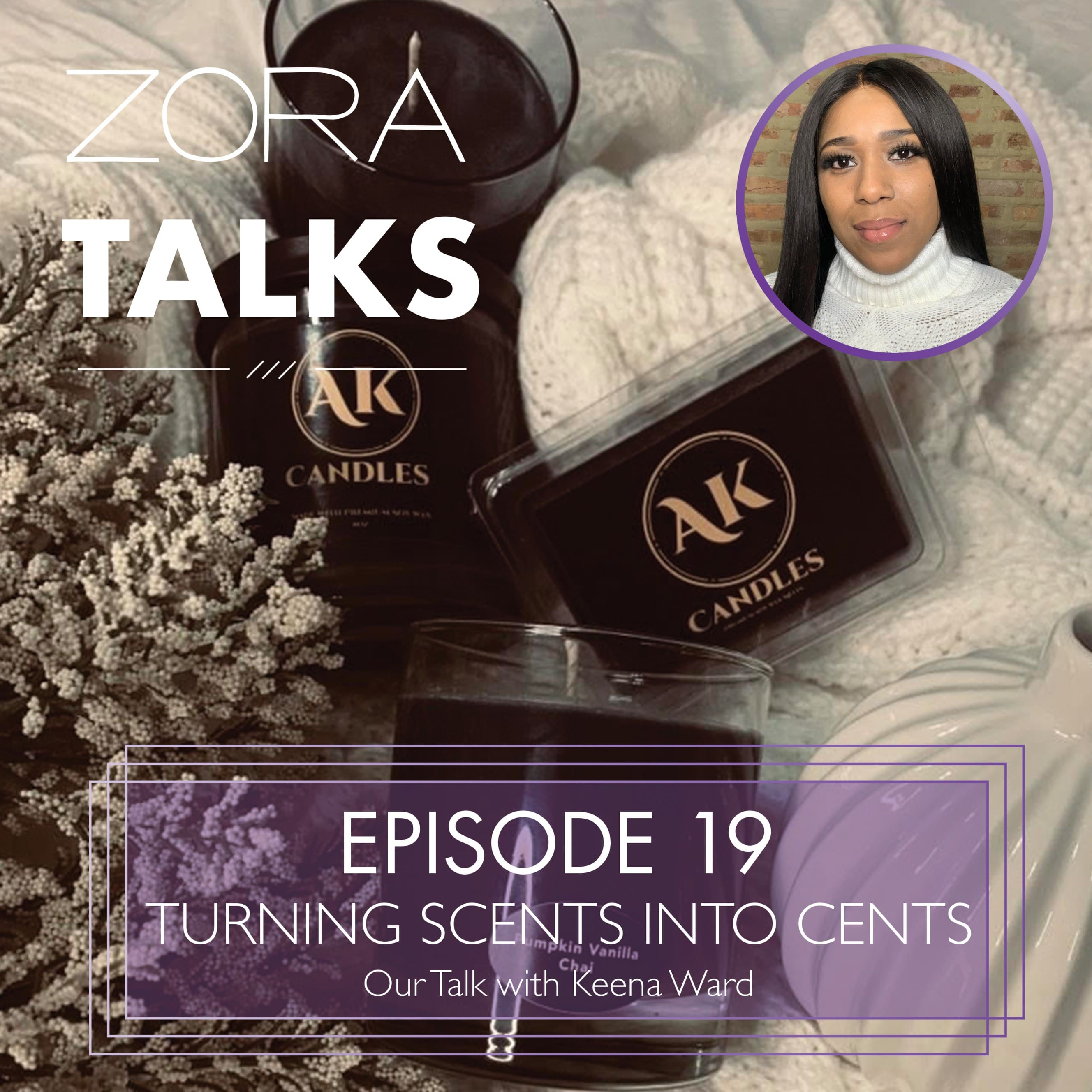 Zora Talks podcast episode 19 - AK Candles