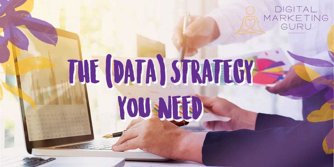A Data Strategy You Need Digital Mktg Guru Blog Artwork