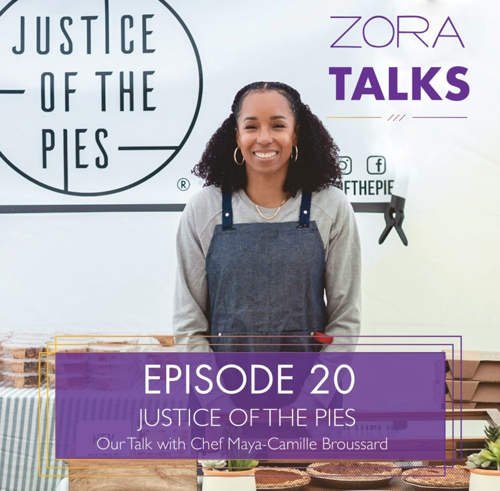 Photo of Maya Camille Broussard Founder of Justice of the Pies Zora Talks Podcast Artwork for episode 20