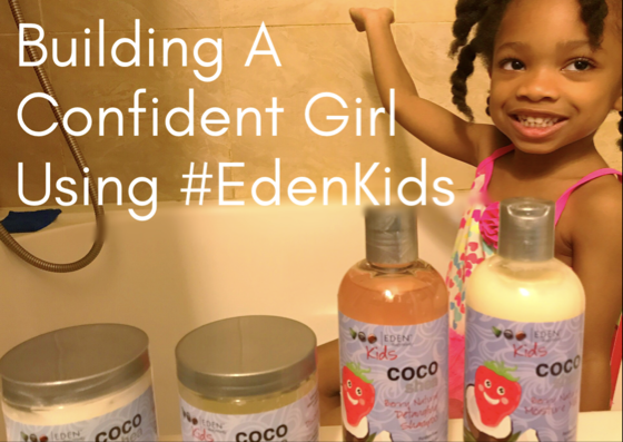 Building A Confident Girl Using #EdenKids
