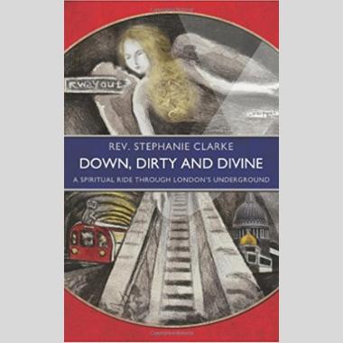 Down, Dirty and Divine: a Spiritual Ride Through London's Underground