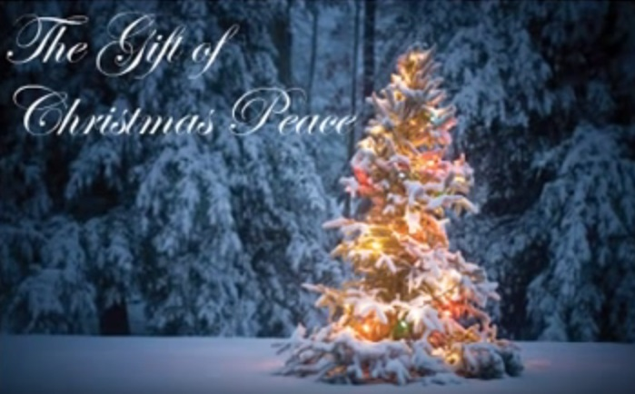 """Our Gift to You – Video """"The Gift of Christmas Peace"""""""