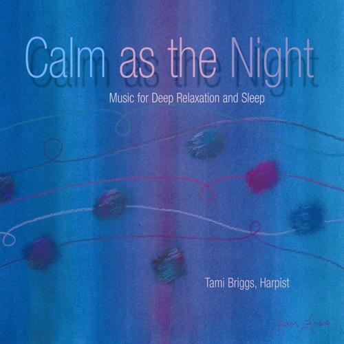 Calm as the Night, Tami Briggs, Harpist
