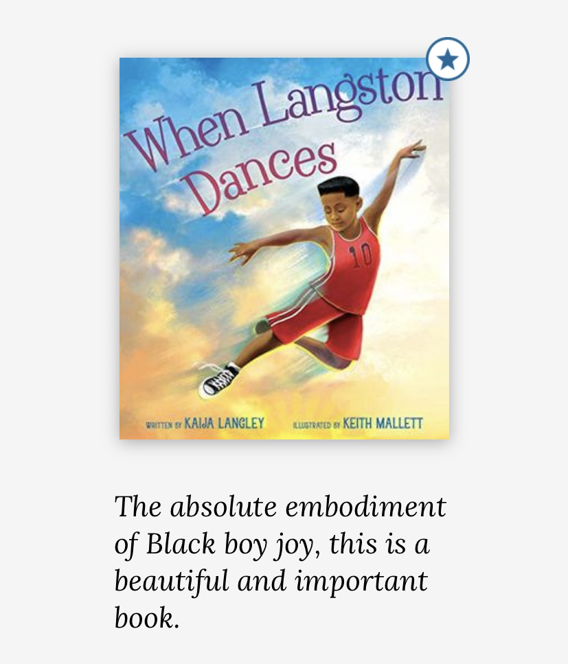 Cover of When Langston Dances with quote from Kirkus Reviews: The absolute embodiment of Black boy joy, this is a beautiful and important book.