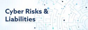 Cyber Risks & Liabillities