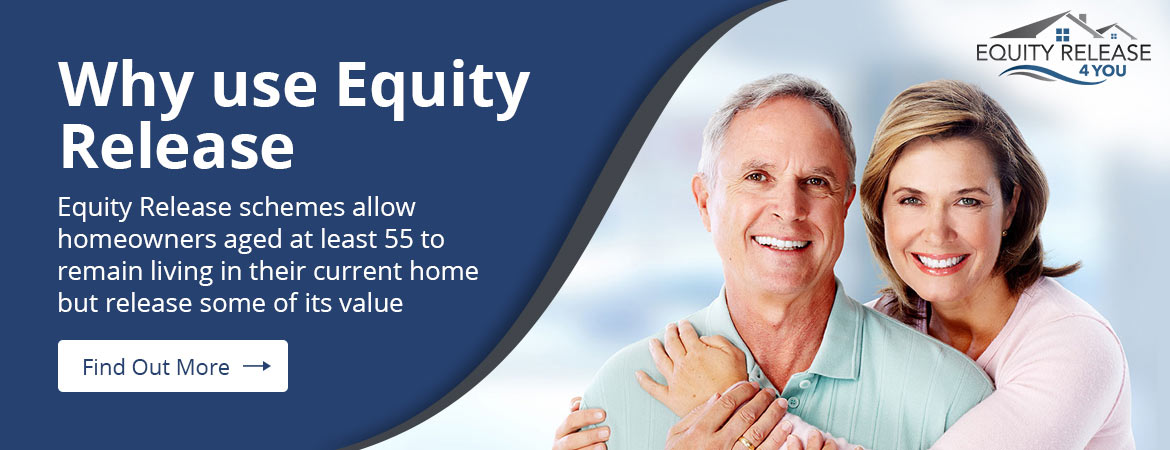 Why use Equity Release